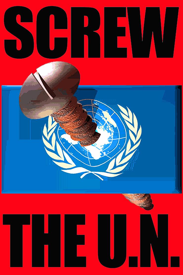 screw the un